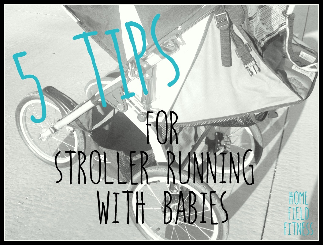 5 Tips for Stroller Running with Babies via www.homefieldfitness.org #strollerrun14