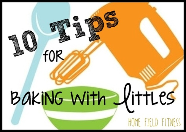 10 Tips for Baking with Littles via Home Field Fitness. Spending time in the kitchen with babies and toddlers. Share your love of baking with your kiddos!