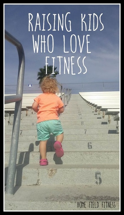 Raising Kids Who Love Fitness via Home Field Fitness - 3 Tips
