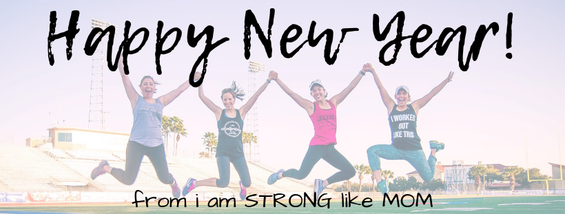 Happy New Year from i am STRONG like MOM! Goals, Intentions and Resolutions - free printable and more!