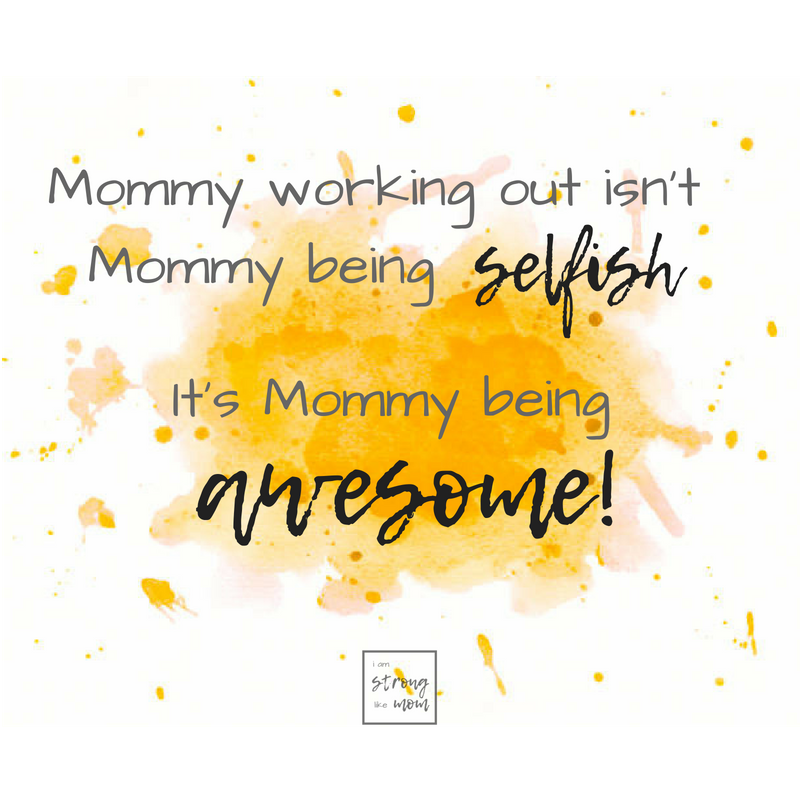Mommy Working Out is Mommy Being Awesome Quote - 3 best strength moves for moms