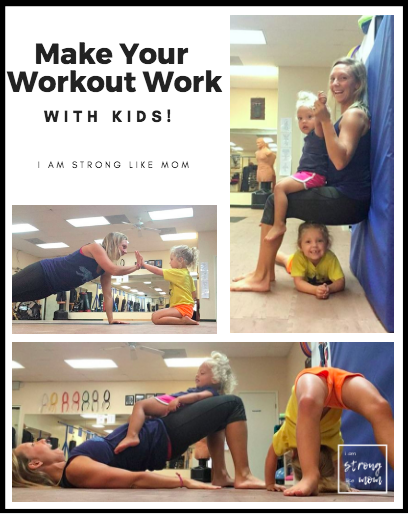 Make Your Workout Work With Kids - 3 best strength moves for moms