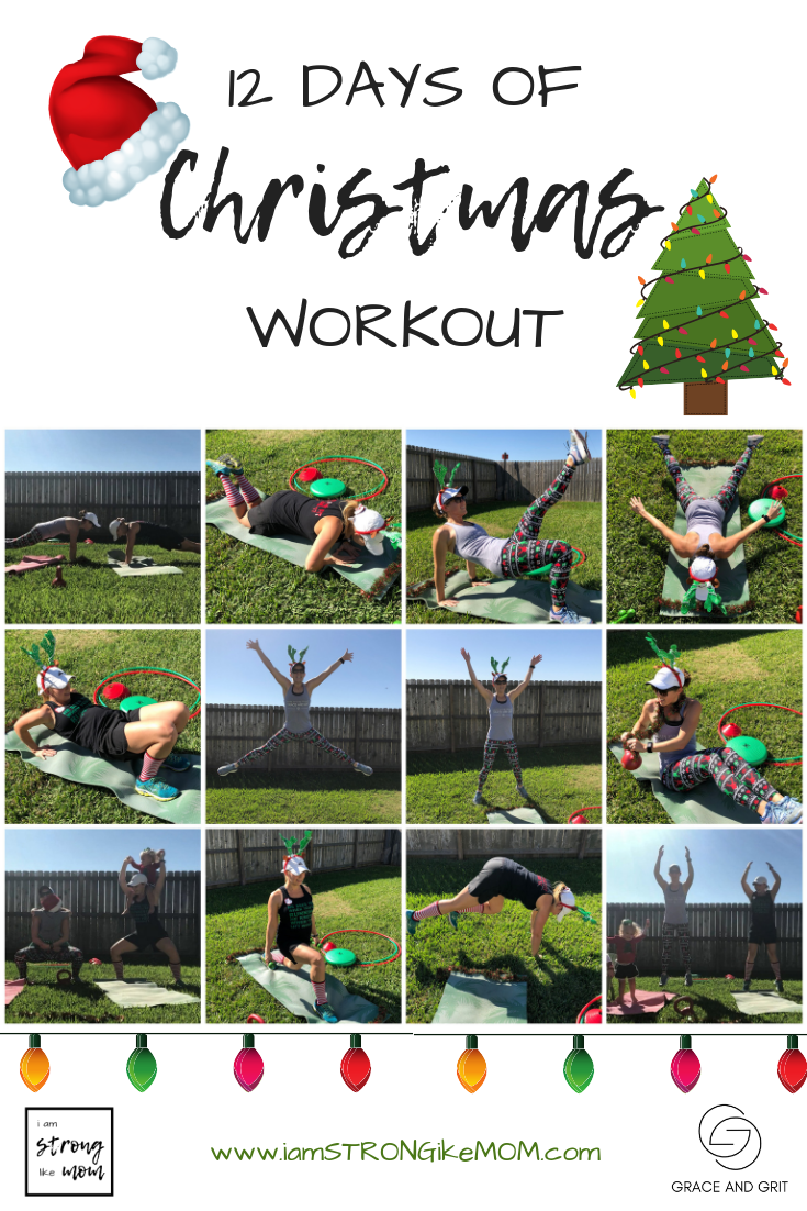 12 Days of Christmas Workout with I am STRONG like MOM and Shop Grace and Grit